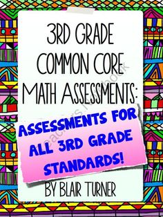 3rd Grade Common Core Math Assessments - ALL STANDARDS BUNDLE from Blair Turner on TeachersNotebook.com (162 pages)