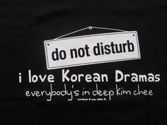 I love Korean Dramas.