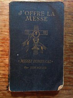J'offre la messe - Missel dominical par Dom Hoever, 1948, 512 pages - 5$
