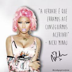 """""""A verdade é que erramos até conseguirmos acertar!""""#FrasesInspiradoras #NickiMinaj  www.codigogirls.com.br @codigogirlsoficial"""