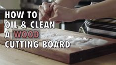 How to Oil and Clean a Wood Cutting Board