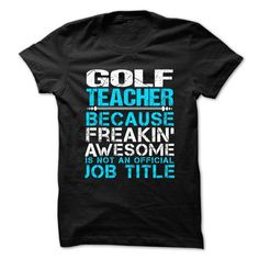 GOLF-TEACHER - Freaking Awesome - #tee aufbewahrung #cropped hoodie. BUY-TODAY => https://www.sunfrog.com/No-Category/GOLF-TEACHER--Freaking-Awesome.html?68278