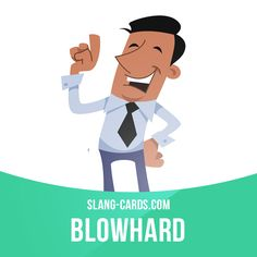 """Blowhard"" means a very boastful and talkative person. Example: James does nothing but talk about his accomplishments all the time and most of what he says is a lie. He's such a blowhard. Get our apps for learning English: learzing.com"