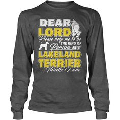 #Lakeland #Terrier thinks I am shirts, Order HERE ==> https://www.sunfrog.com/Pets/127084845-773765502.html?58114, Please tag & share with your friends who would love it, #renegadelife #xmasgifts #superbowl   #posters #kids #parenting #men #outdoors #photography #products #quotes
