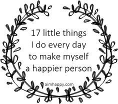 If you want to know how to make yourself happy, you need to look at the little things you do every day. One small change, one positive thought, and one daily habit can enhance your overall happiness in a big way. I'm a pretty positive person because I work at it every day. I don't …