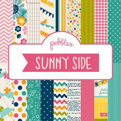 The Sunnyside Collection by Pebbles Inc.