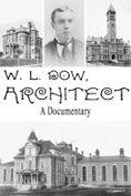 W.L. Dow, Architect: a Documentary #DOEBibliography