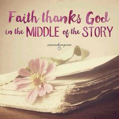 Faith thanks God in the middle of the story.