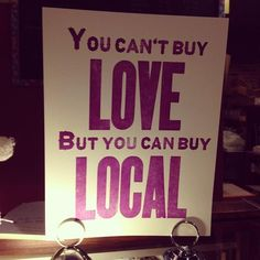 Support local businesses in your area. It feels good to buy local.
