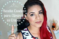 Receita Caseira para Eliminar Cravos - por Keila Anatiele