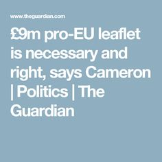 £9m pro-EU leaflet is necessary and right, says Cameron | Politics | The Guardian