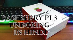 Raspberry Pi 3 Model B Unboxing | World's Smallest PC | Hindi/English | ...