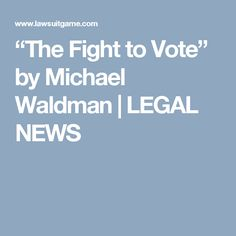 """""""The Fight to Vote"""" by Michael Waldman 