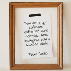 People can cope with their own defeats, but get desperate with  the victory of other people. Paulo Coelho