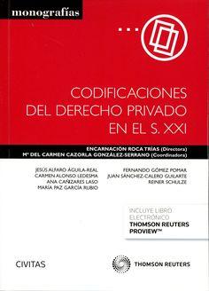 Codificaciones del derecho privado en el siglo XXI / directora, Encarnación Roca Trías ; coordinadora, Mª del Carmen Cazorla González-Serrano. - 2015