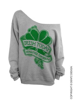 3ce00d8036a560 Irish Today Hungover Tomorrow St. Patricks Day by DentzDenim Drinking Shirts