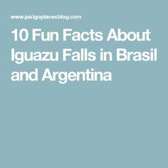 10 Fun Facts About Iguazu Falls in Brasil and Argentina