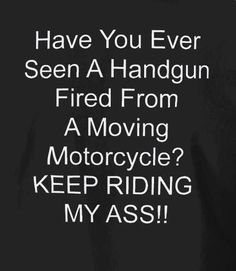 Motorcycle Memes, Biker Quotes, or Rules of the Road - they are what they are. A Biker's way of life. Motorcycle Memes, Motorcycle Posters, Women Motorcycle, Biker Love, Bike Quotes, Biker Gear, Harley Davidson Motorcycles, Custom Motorcycles, Custom Baggers