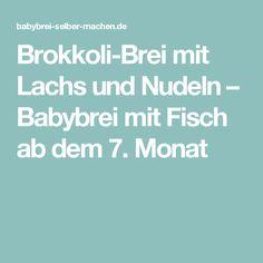 Brokkoli-Brei mit Lachs und Nudeln – Babybrei mit Fisch ab dem 7. Monat