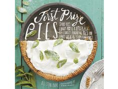 First Prize Pies — Off the Shelf #Pie #Cookbook #Baking