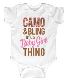 White Camo and Bling Its a Baby Girl Thing Bodysuit - Infant | zulily