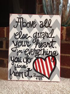 Proverbs Valentines Day art - always make sure you guard your heart.especially from others who may covet you. Chels likes Quotable Quotes, Bible Quotes, Bible Verses, Scriptures, Bible Verse Canvas, Scripture Art, Bible Art, Proverbs 4 23, Guard Your Heart