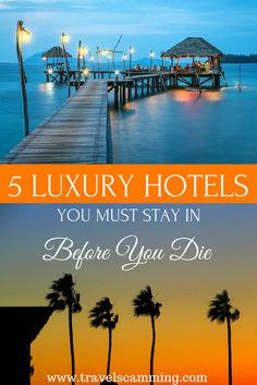 5 Luxury Hotels You Should Stay At Before You Die