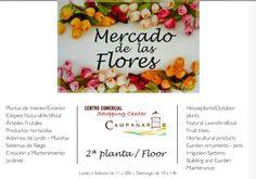 Mercado de las flores abierto de Lunes a Sábado de 11 a y Domingo de 10 a en  planta Centro Comercial el Campanario f39602f490dd9