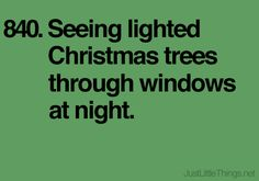Seeing lighted Christmas trees through windows at night.   Pinned from PinTo for iPad 