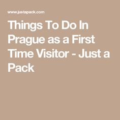 Things To Do In Prague as a First Time Visitor - Just a Pack