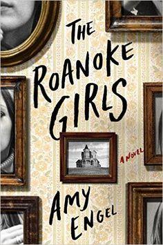 The Roanoke Girls: A Novel: Amy Engel: 9781101906668: Amazon.com: Books