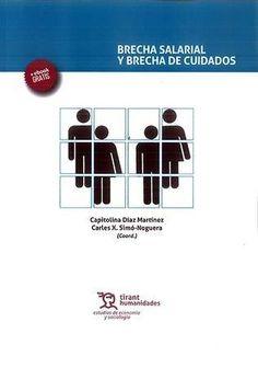 Brecha salarial y brecha de cuidados / [coordinadors]: Capitolina Díaz Martínez, Carles X. Simó-Noguera