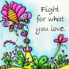 "Whimsical doodle flowers accenting the text ""Fight For What You Love"" by Debi Payne Designs Flower Artwork, Flower Doodles, Art Journal Inspiration, Motivation Inspiration, Art Journal Pages, Whimsical Art, Doodle Art, Bunt, Fine Art America"