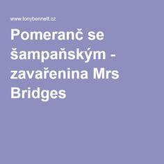 Pomeranč se šampaňským - zavařenina Mrs Bridges