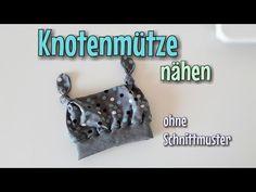 Knotenmütze - Nähanleitung - OHNE Schnittmuster - Nähtinchen - YouTube