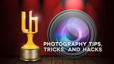 Most Popular #Photography Tips, Tricks, and Hacks of 2012