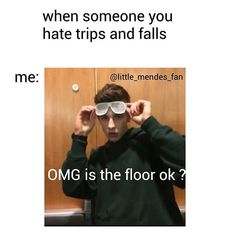 i'm gonna day this whenever my friends fall lol this is amazing Shawn Mendes Memes, Shawn Mendes Imagines, Funny Relatable Memes, Funny Jokes, Hilarious, Jessie, Minions, Mendes Army, Magcon Boys
