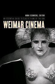 """""""Weimar Cinema is THE volume on this fascinating era of international film history."""" — Gerd Gemünden, Bookforum"""