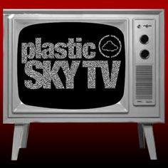 PlasticSkyTV on YouTube!