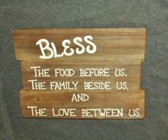 Barn Wood Sign Bless the food, family, love...wall art Country rustic decor.  This hangs in my dining area. $19.95 By special order only.