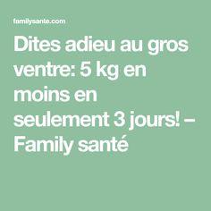 Dites adieu au gros ventre: 5 kg en moins en seulement 3 jours! – Family santé