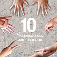 10 Brincadeiras com as mãos - Tempojunto | Aproveitando cada minuto com seus filhos