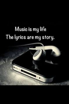 Music is my life..the lyrics are my story