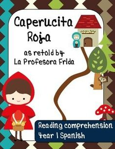 Spanish Reading Comprehension Practice Caperucita Roja, Little Red Riding Hood, Spanish students practice reading in Spanish  This packet includes:  - 2 page retelling of Little Red Riding Hood in Spanish  - 1 page of comprehension questions   - Cartoon Project / Assignment - student retelling of the story La Profesora Frida TeachersPayTeachers store  Comprehensible Input
