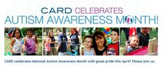 Help CARD celebrate Autism Awareness Month!  What are you doing to help spread awareness/knowledge about autism this month?