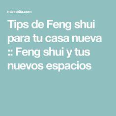 Tips de Feng shui para tu casa nueva :: Feng shui y tus nuevos espacios