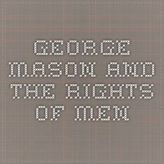 George Mason and the Rights of Men