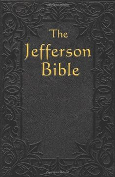 The Jefferson Bible: The Life and Morals of Jesus of Nazareth:Amazon:Books