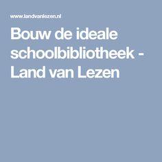 Bouw de ideale schoolbibliotheek - Land van Lezen
