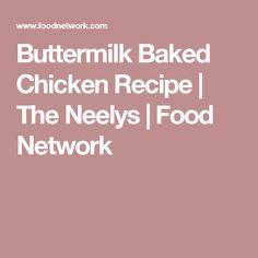 Buttermilk Baked Chicken Recipe | The Neelys | Food Network